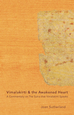 Vimalakirti & the Awakened Heart : A Commentary on The Sutra that Vimalakirti Speaks